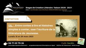 """""""Entre contes à lire et histoires simples à conter, oser l'écriture de la littérature de Jeunesse."""" 15 et 29 mars 2021"""