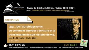 """""""De l'autobiographie, ou comment aborder l'écriture et la transmission de son histoire de vie."""" 18 mai et 1 juin 2021"""