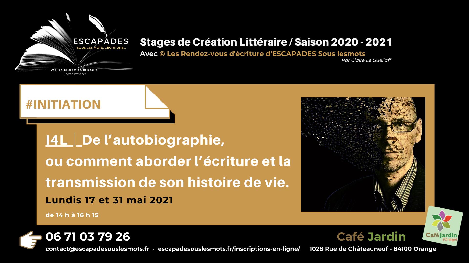 """#INITIATION : """"De l'autobiographie, ou comment aborder l'écriture et la transmission de son histoire de vie."""" 17 et 31 mai 2021"""