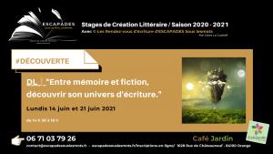"""""""Entre mémoire et fiction, découvrir son univers d'écriture."""" 14 et 21 juin 2021"""
