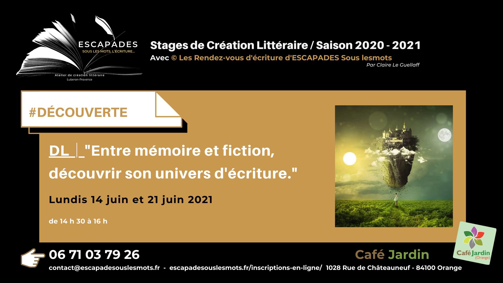 """#DÉCOUVERTE : """"Entre mémoire et fiction, découvrir son univers d'écriture."""" 14 et 21 juin 2021"""