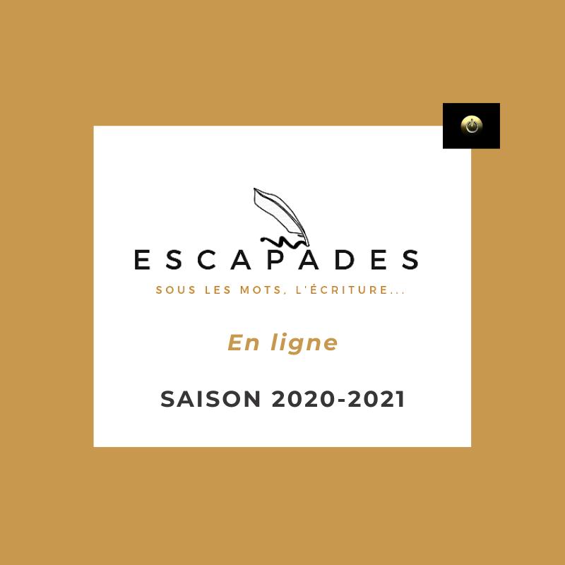 ESCAPADES Sous les mots en ligne saison 20202021