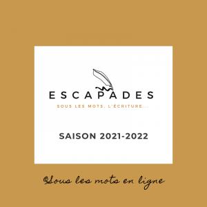 ESCAPADES Sous les mots ©Sous les mots en ligne 2021-2022